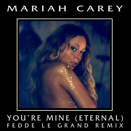 Mariah Carey - You're Mine (Fedde Le Grand remix)