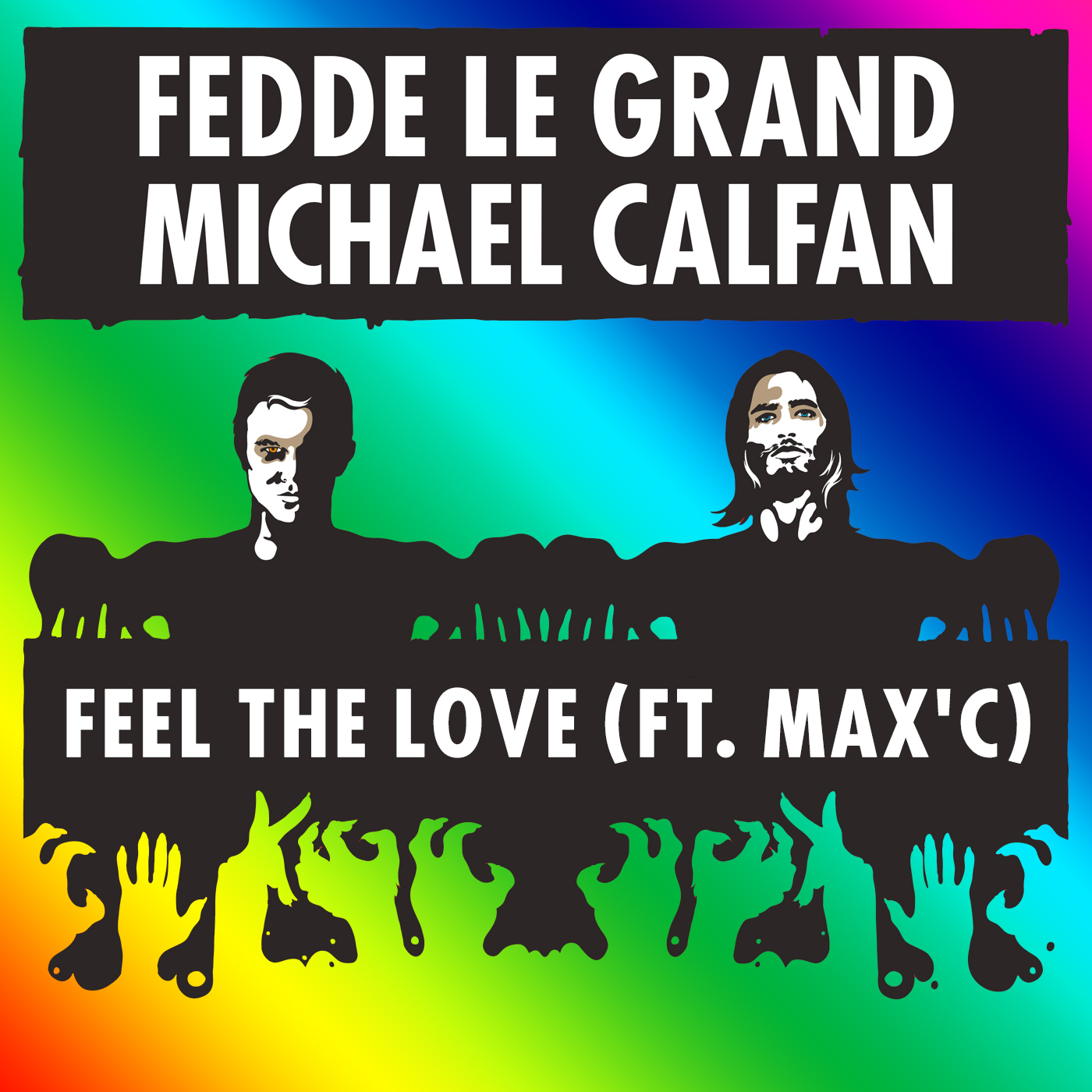 Fedde Le Grand & Michael Calfan Ft. Max'C - Feel The Love