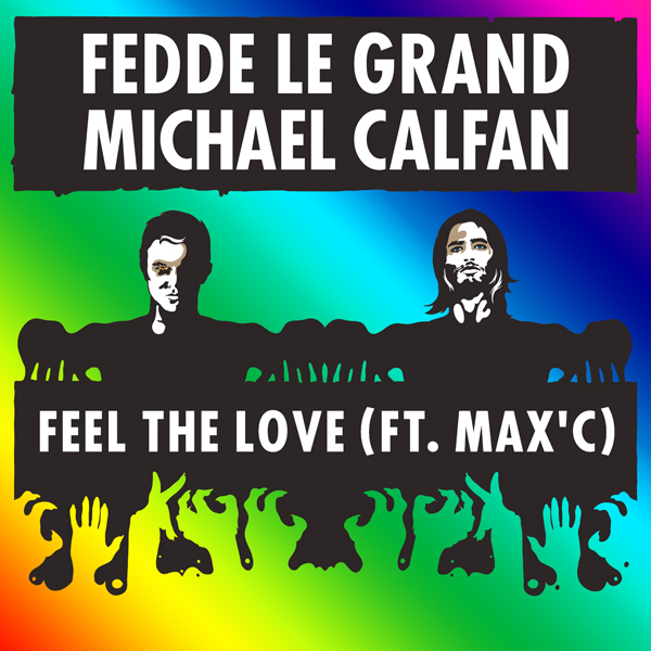Fedde Le Grand & Michael Calfan feat Max'C - Feel The Love