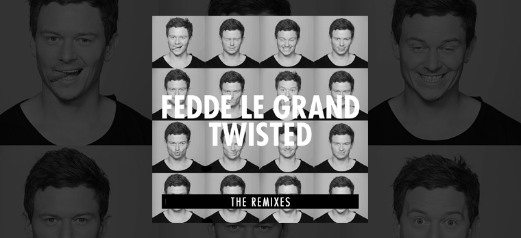 FEDDE LE GRAND ANNOUNCES REMIX PACKAGE FOR 'TWISTED'