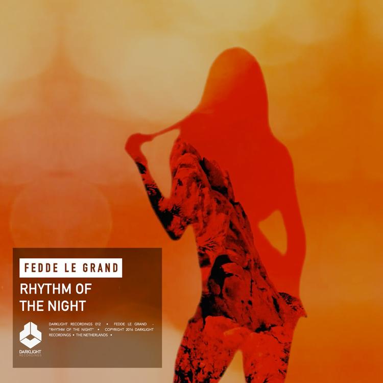 Fedde Le Grand - Rhythm Of The Night