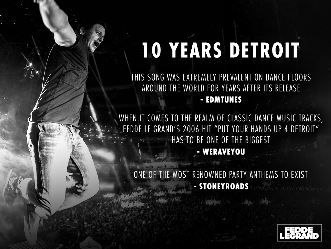 IT'S BEEN 10 YEARS SINCE THE RELEASE OF PUT YOUR HANDS UP FOR DETROIT