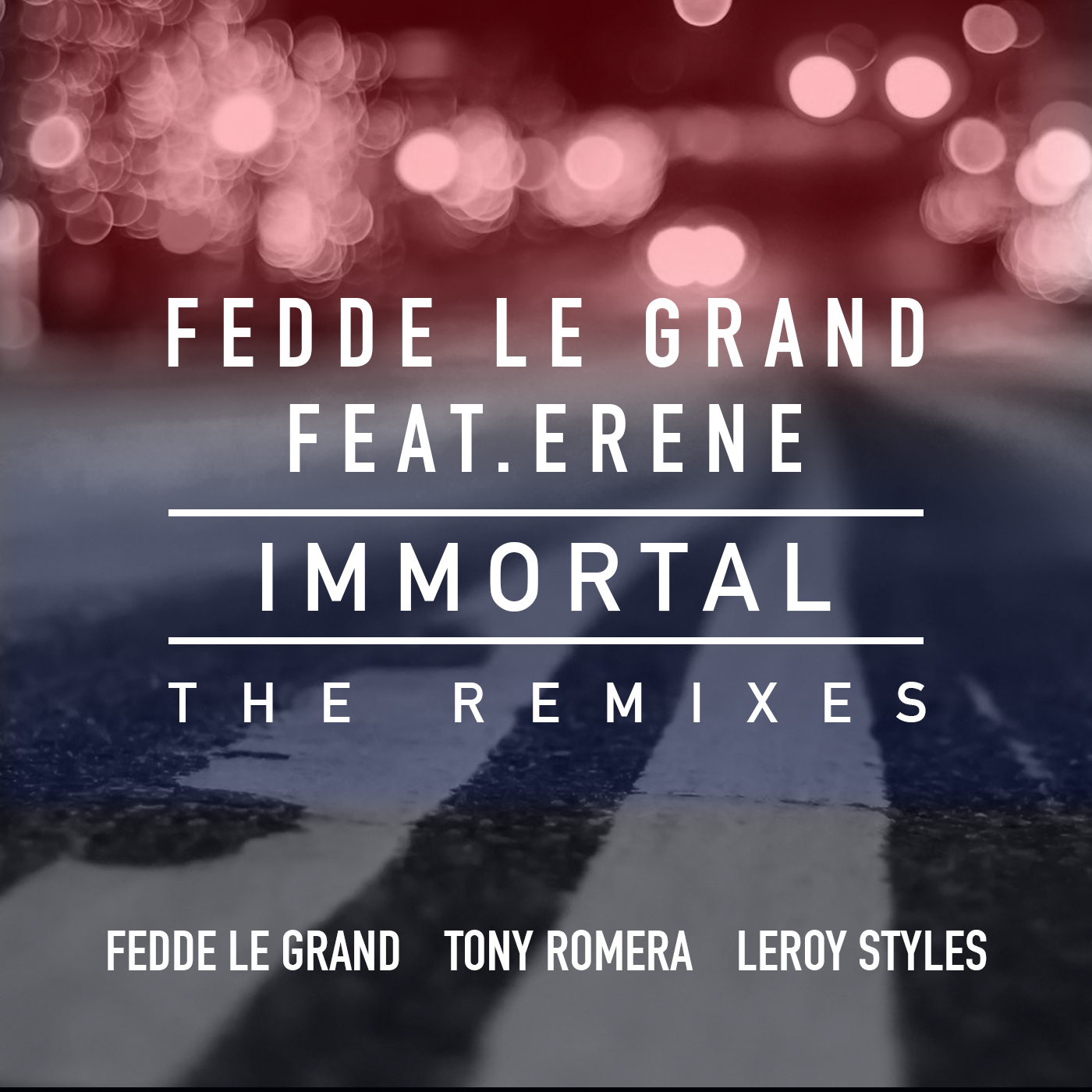 Fedde Le Grand feat. Erene - Immortal (The Remixes)