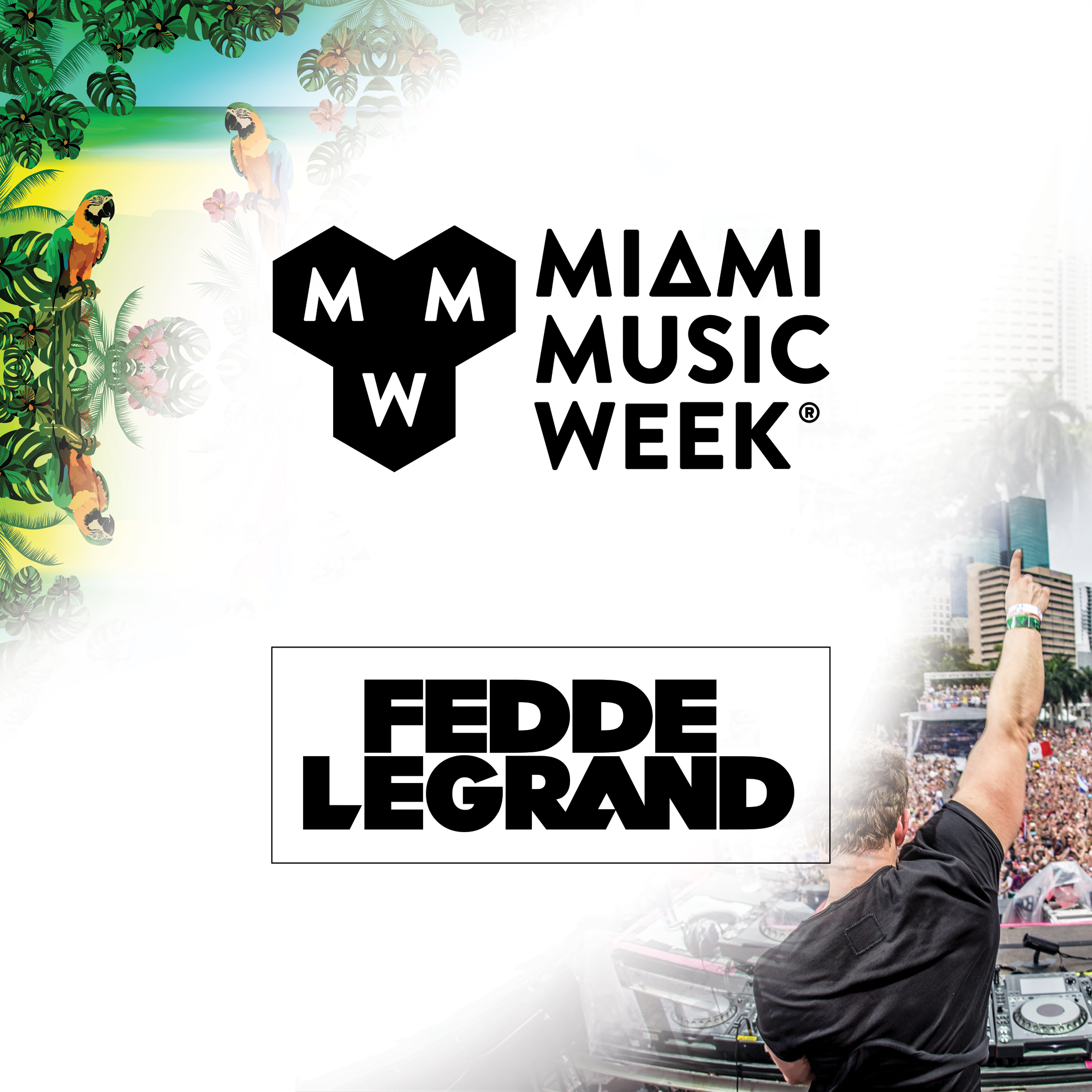 FEDDE LE GRAND TO BRING ON AN IMPRESSIVE MIAMI MUSIC WEEK