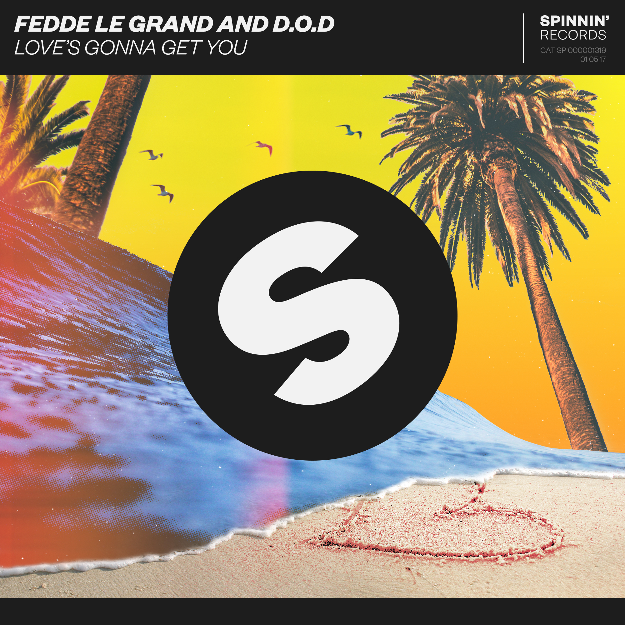 FEDDE LE GRAND AND D.O.D – LOVE'S GONNA GET YOU  [OUT NOW ON SPINNIN' RECORDS]