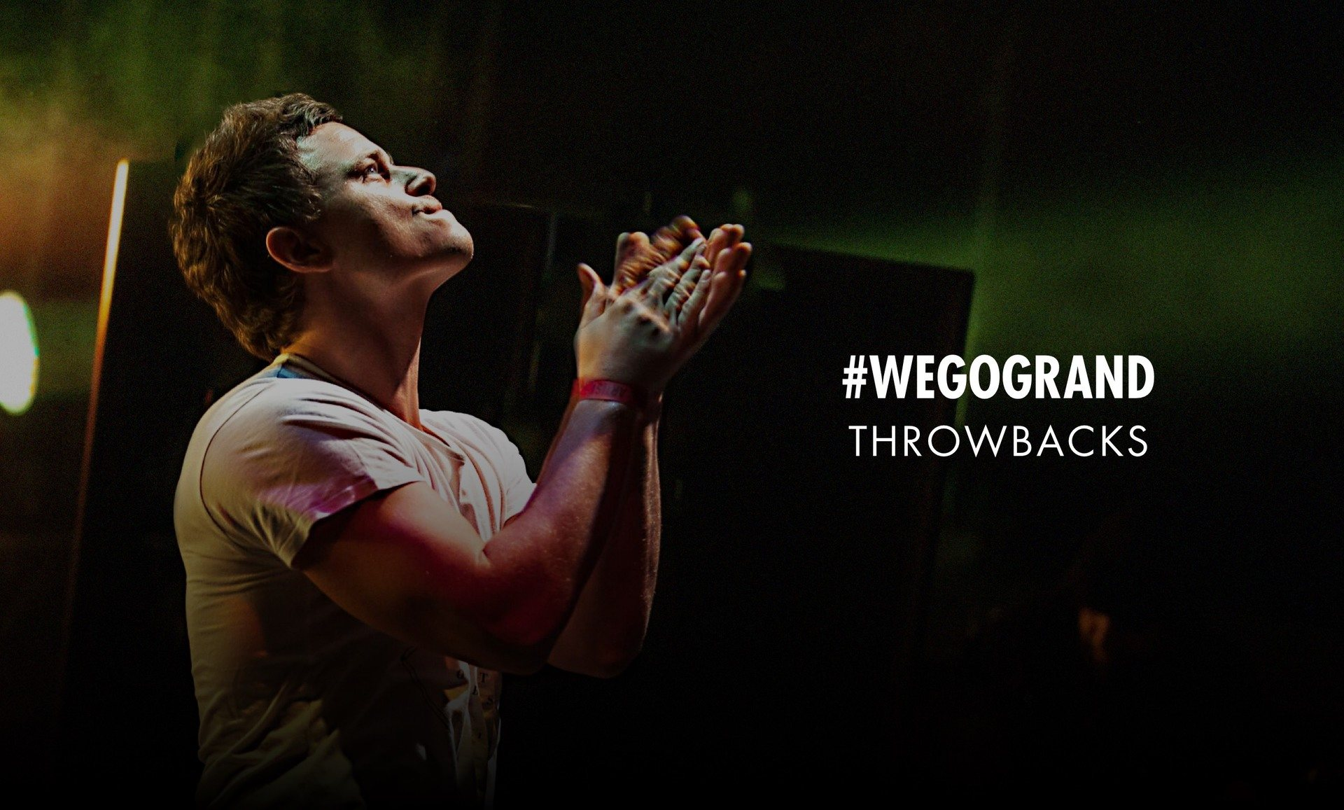 #WeGoGRAND Throwbacks