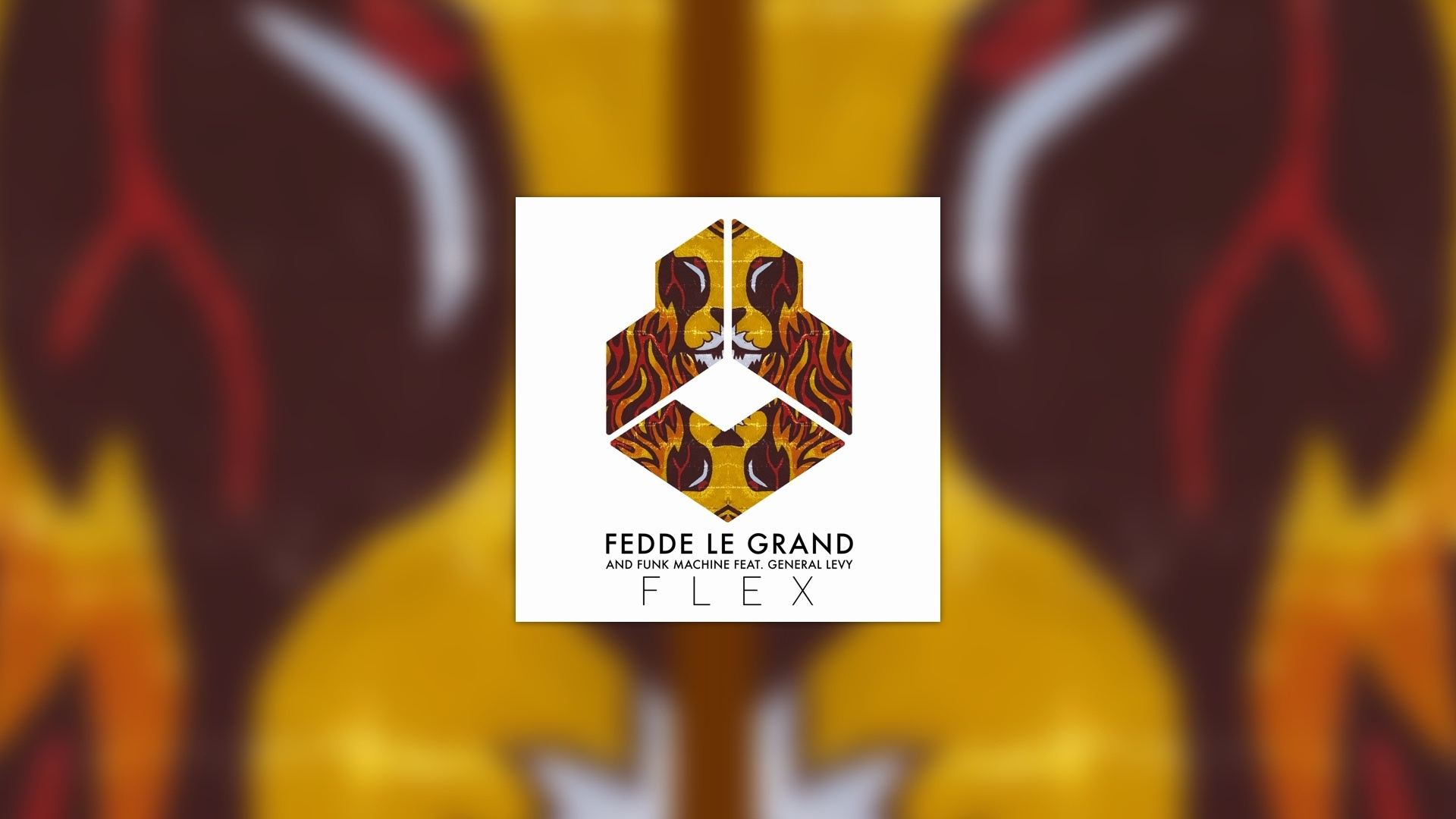 FEDDE LE GRAND AND FUNK MACHINE FEAT. GENERAL LEVY - FLEX