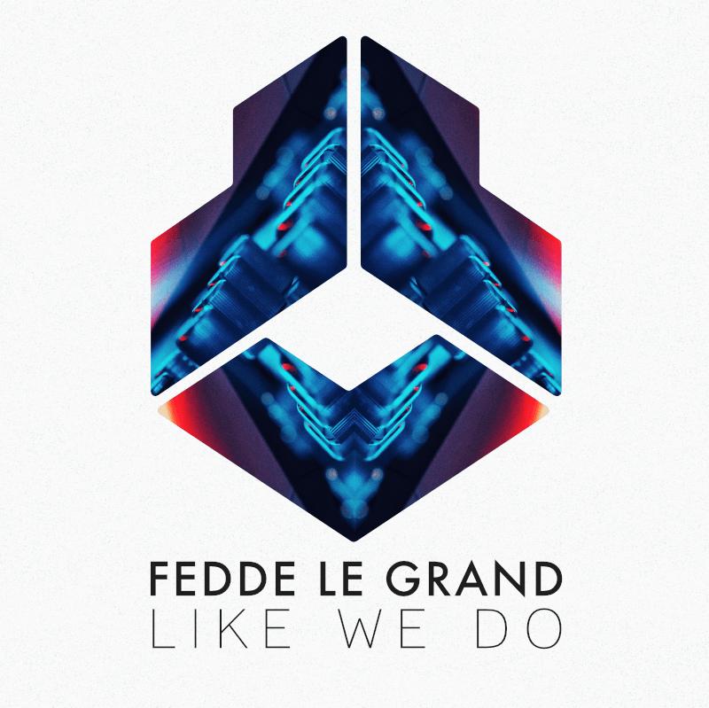 Fedde Le Grand - Like We Do