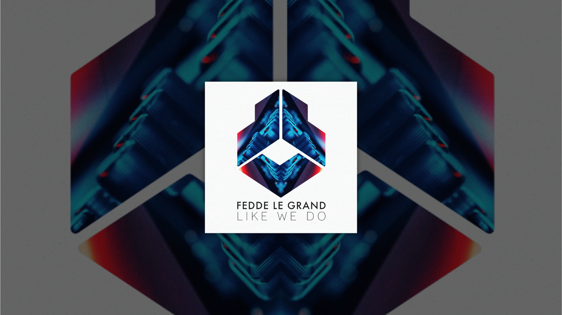 OUT NOW: Fedde Le Grand - Like We Do