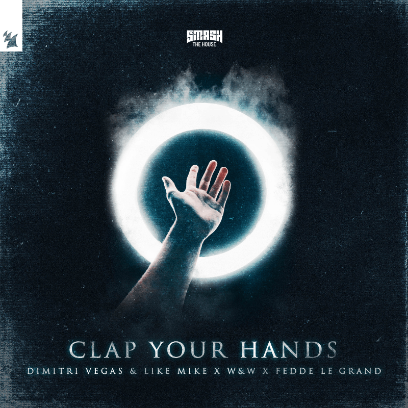 Dimitri Vegas & Like Mike x W&W x Fedde Le Grand - Clap Your Hands