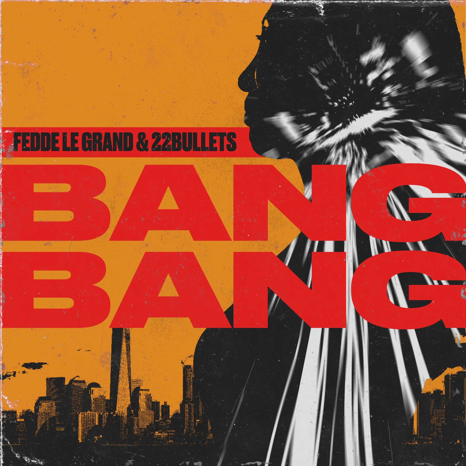 Fedde Le Grand & 22 Bullets - Bang Bang